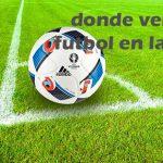partidos de futbol en la television y online